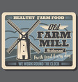 healthy farm food and grain mill retro poster vector image vector image