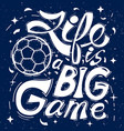 life is a big game on green background vector image vector image