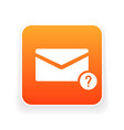 email icon with question mark vector image