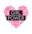 girl power quote with pink camouflage heart vector image vector image