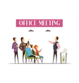 Office Meeting Cartoon Style Design vector image vector image
