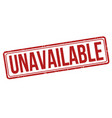 unavailable sign or stamp vector image vector image