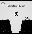 fortune favors bold a motivational and vector image vector image