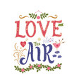 love is in the air inspirational quote colorful vector image vector image