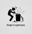 hunger is a good sauce a motivational and vector image