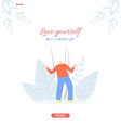 love yourself motivate people flat style page vector image vector image