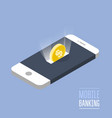 mobile payment - isometric smartphone and coin as vector image vector image