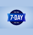 the 7 days free trial emblem vector image vector image