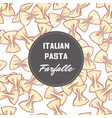 hand drawn background with pasta farfalle vector image