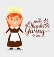 happy thanks giving card with pilgrim woman vector image