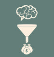 sales funnel converting brains into money flat vector image vector image