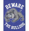 beware the bulldog poster vector image vector image