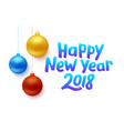 happy new year 2018 background with balls vector image vector image