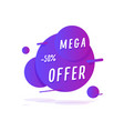 mega offer sticker retail tag in liquid style vector image vector image