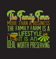 farm quote and saying good for print design vector image