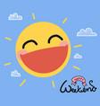 happy weekend sun smile cute cartoon vector image vector image