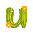 u letter in the form of cactus with orange vector image vector image