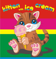 Kitten with ice cream brown vector image