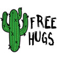 cactus with message free hugs modern vector image