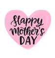 happy mothers day modern calligraphy vector image vector image