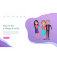 how to be happy family grown daughter and parents vector image vector image