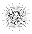 you are my heart hand drawn lettering with rays vector image vector image