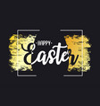 happy easter card with text lettering gold brush vector image vector image
