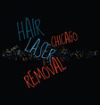 laser hair removal chicago text background word vector image vector image
