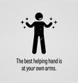 the best helping hand is at your own arms a vector image vector image