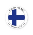 modern made in finland label finnish sticker vector image vector image
