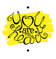 you are my heart hand drawn on yellow strokes vector image