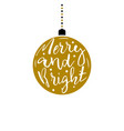 christmas ball with inscription merry and bright vector image vector image