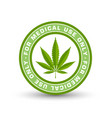 medical use only badge with marijuana hemp leaf vector image vector image
