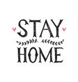 stay home hand drawn lettering poster vector image vector image
