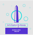 lets explore the beauty of buenos aires obelisk vector image