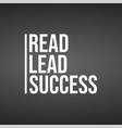 read lead succeed inspirational and motivation vector image
