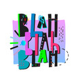 blah shirt print quote lettering vector image