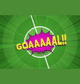 cartoon goal soccer bubble on green stadium field vector image vector image