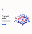 financial audit concept isometric landing page vector image