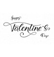 happy valentines day calligraphy in handwritten vector image