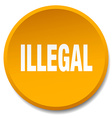 illegal orange round flat isolated push button vector image vector image