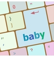 Keyboard with baby word on computer button vector image