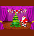 santa claus merry christmas happy newyear on stage vector image vector image