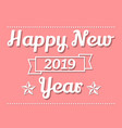 2019 happy new years pink vector image vector image