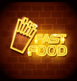 fast food french fries neon label vector image vector image