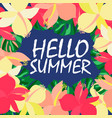 hello summer realistic leaf flower vector image