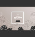elegant sale banner with monstera leaves vector image vector image