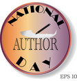 happy national authors day sign vector image vector image