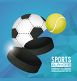 soccer and tennis sports poster with balls vector image vector image
