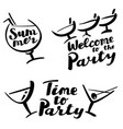 time to party and welcome to the party hand drawn vector image vector image